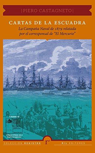 Cartas de la escuadra: la Campaña Naval de 1879 relatada por el corresponsal de