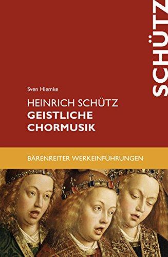 Heinrich Schütz. Geistliche Chormusik: epub 2 mit Zitierfähigkeit (Bärenreiter-Werkeinführungen)