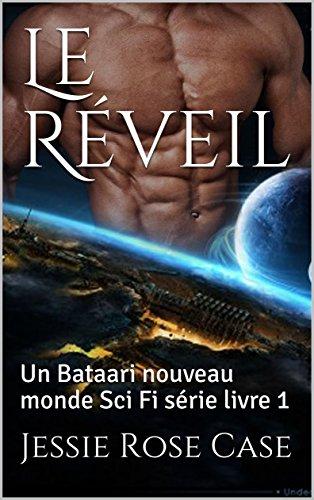 Le Réveil: Un Bataari nouveau monde Sci...