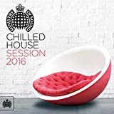 Chilled House Session 2016 - Ministry of Sound