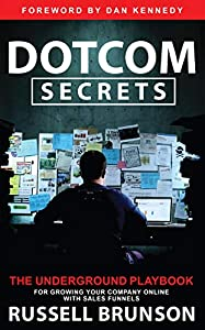 Dotcom Secrets: The Underground Playbook for Growing Your Company Online with Sales Funnels (English Edition)