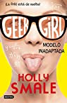 Geek Girl 2. Modelo inadaptada: Geek Girl 2