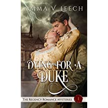 Dying For A Duke (The Regency Romance Mysteries Book 1) (English Edition)