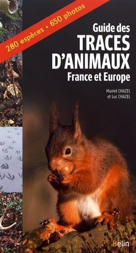 Guide des traces d'animaux - France et Europe par Luc Chazel