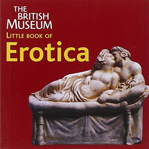 The British Museum Little Book of Erotica by Catherine Johns (2004-11-01) por Catherine Johns