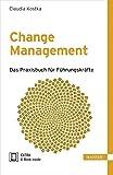 Change Management: Das Praxisbuch für Führungskräfte