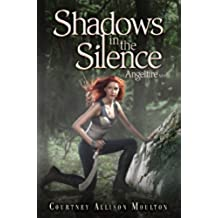 Shadows in the Silence (Angelfire Trilogy (Quality) Book 3) (English Edition)