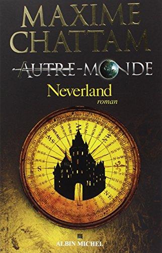Autre-monde - tome 6: Neverland