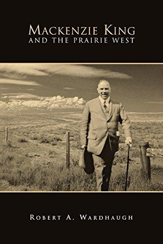 Mackenzie King and the Prairie West