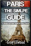 The simple guide to: Paris