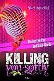 Killing you softly: Die besten Pop- und Rockmorde (KBV-Krimi)