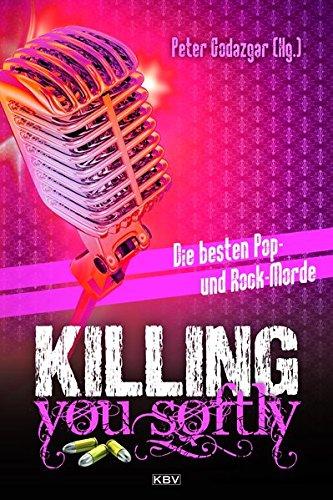 Buchseite und Rezensionen zu 'Killing you softly: Die besten Pop- und Rockmorde (KBV-Krimi)' von Jean Bagnol