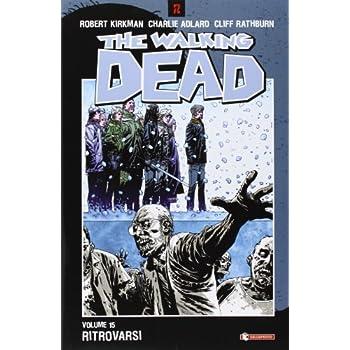 Ritrovarsi. The Walking Dead: 15