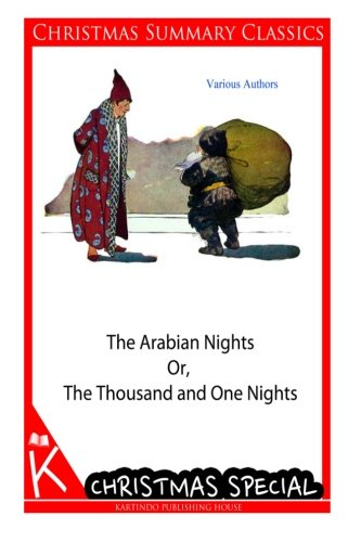 The Arabian Nights Or, The Thousand and One Nights (Christmas Summary Classics) por Various Authors