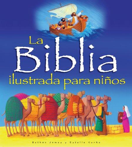La Biblia Ilustrada Para Niños por Bethan James