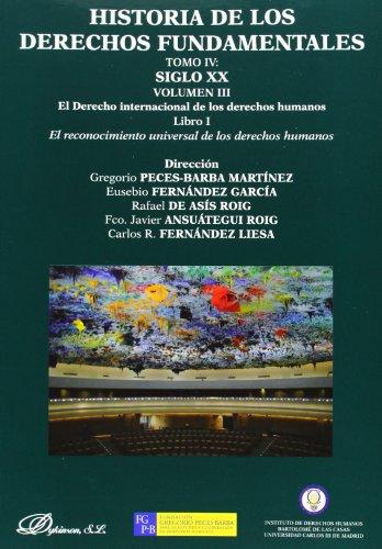 Historia de los Derechos Fundamentales. Tomo IV.Vol.III. Libro 1.Siglo XX.El Rec: 4 por Gregorio Peces-Barba Martínez