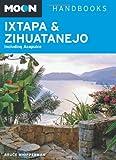 Moon Ixtapa & Zihuatanejo: Including Acapulco (Moon Handbooks) [Idioma Inglés]