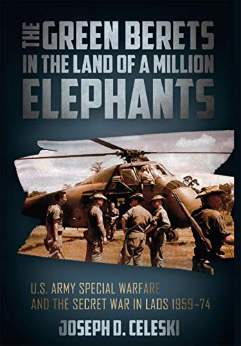 Guerilla Green (The Green Berets in the Land of a Million Elephants: U.S. Army Special Warfare and the Secret War in Laos 1959-74 (English Edition))