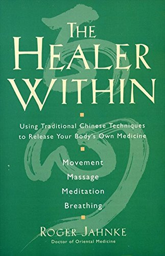 the-healer-within-using-traditional-chinese-techniques-to-release-your-bodys-own-medicine-movement-m