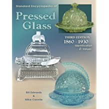 Standard Encyclopedia of Pressed Glass: 1860 - 1930 Identification & Values by Bill Edwards (2003-02-24)