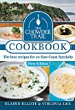 The Chowder Trail Cookbook: The Best Recipes for an East Coast Specialty