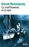 Le vieil homme et la mer by Ernest Hemingway (1972-01-07) - Gallimard - 07/01/1972