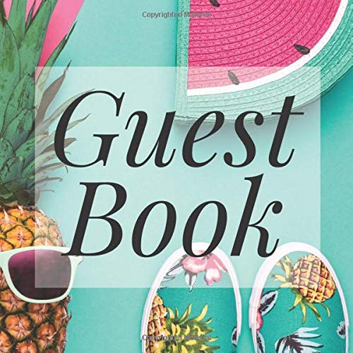 Guest Book: Summer Tropical Melon Pineapple - Signing Guestbook Gift Log Photo Space Book for Birthday Party Celebration Anniversary Baby Bridal ... Milestone Keepsake Write Special Memories In (Prop Ideen Für Photo Booth)