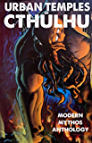 Urban Temples of Cthulhu - Modern Mythos Anthology (English Edition)