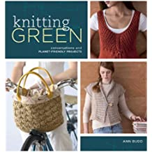 Knitting Green: Conversations and Planet Friendly Projects