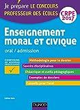 Enseignement moral et civique - Professeur des écoles - Oral - CRPE 2017 (Concours enseignement) (French Edition)
