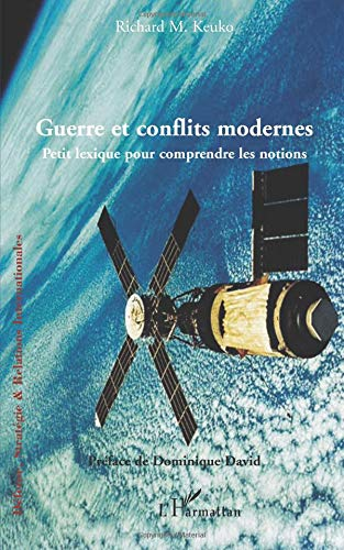 Guerre et conflits modernes : Petit lexique pour comprendre les notions