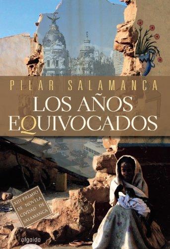 Los años equivocados (Algaida Literaria - Premio Ciudad De Salamanca) por Pilar Salamanca