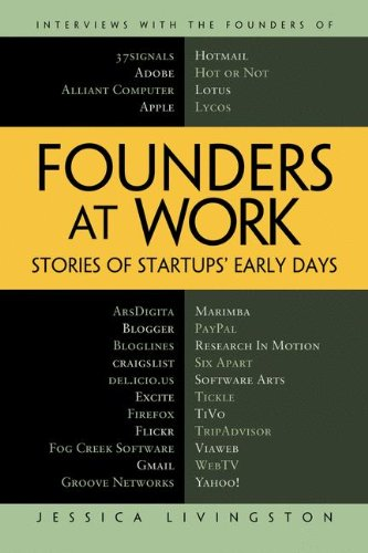 Founders at Work: Stories of Startups' Early Days (Recipes: a Problem-Solution - B Science Computer Ap