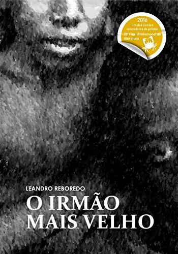 O irmão mais velho (Portuguese Edition) por Leandro Reboredo