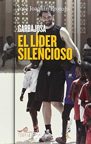 Garbajosa, el lider silencioso (Mirador) por Jose Joaquin Brotons