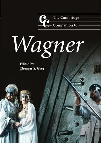 The Cambridge Companion to Wagner (Cambridge Companions to