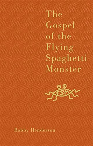 The Gospel Of The Flying Spaghetti Monster por Bobby Henderson