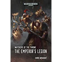 Warhammer 40k: The Emperor's Legion (Watchers of the Throne, Band 1)
