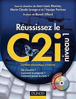 Réussissez le C2i niveau 1 : Certificat Informatique et Internet (Hors collection) par [Monino, Jean-Louis, Lesage, Marie-Claude, Equipe Portices]