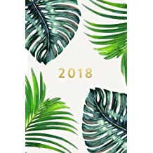 2018: Planner, Monthly, Weekly, Daily, Ferns, January 2018 - December 2018