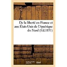 De la liberté en France et aux États-Unis de l'Amérique du Nord