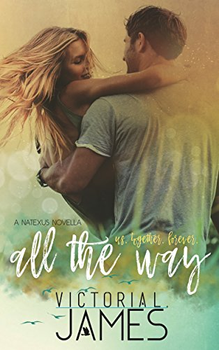 All The Way (Natexus Book 2)