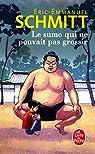 Le sumo qui ne pouvait pas grossir par Schmitt