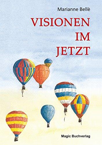 Visionen im Jetzt