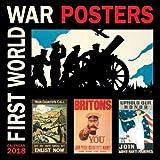 First World War Posters Wall Calendar 2018 (Art Calendar)