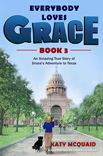 Everybody Loves Grace: An Amazing True Story of Grace's Adventure to Texas (English Edition)