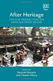 After Heritage: Critical Perspectives on Heritage from Below