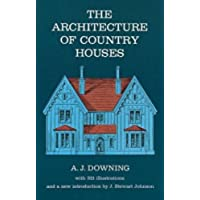 The Architecture of Country Houses: Including Designs