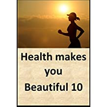 Health makes you beautiful 10 (Japanese Edition)