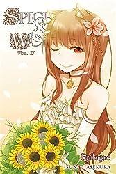 Spice and Wolf, Vol. 17 - light novel by Isuna Hasekura (2016-04-19)